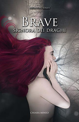brave signora dei draghi neubourg series vol 1