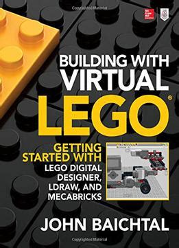 building with virtual lego getting started with lego digital designer ldraw and mecabricks