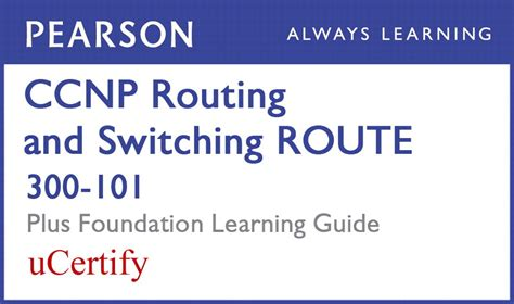 ccnp routing and switching route 300 101 pearson ucertify course and foundation learning guide bundle foundation learning guides