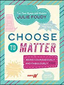 choose to matter being courageously and fabulously you