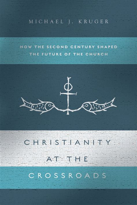 christianity at the crossroads how the second century shaped the future of the church