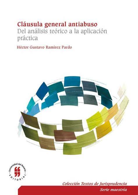 clausula general antiabuso del analisis teorico a la aplicacion practica coleccion textos de jurisprudencia no 1