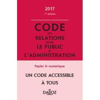 code des relations entre le public et l administration 2017 annote et commente 1re edition