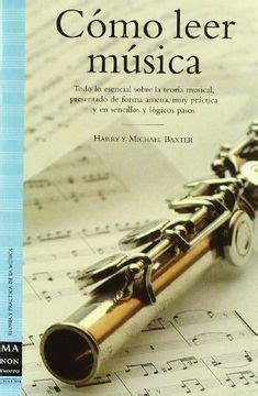 como leer musica todo lo esencial sobre la teoria musical presentado de forma amena muy practica y en sencillos y logicos pasos musica 605
