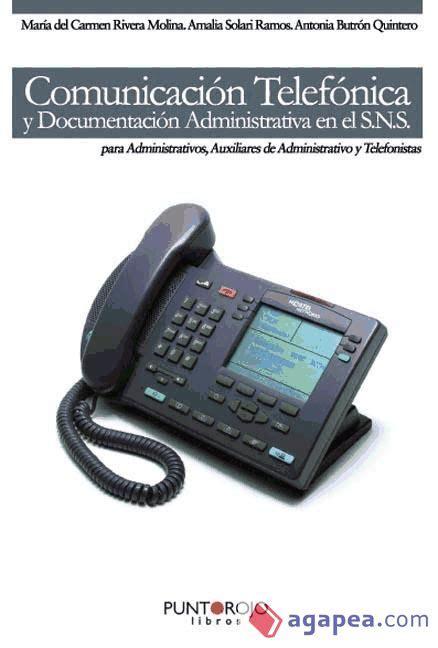 comunicacion telefonica y documentacion administrativa en el sns para administrativos auxiliares de administrativo y telefonistas