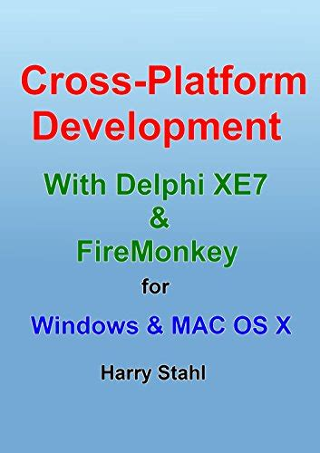 cross platform development with delphi xe7 and firemonkey for windows and mac os x