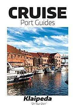 cruise port guide klaipeda lithuania klaipeda on your own cruise port guides the baltic