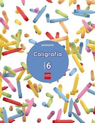 cuaderno 6 de caligrafia primaria 9788467592610