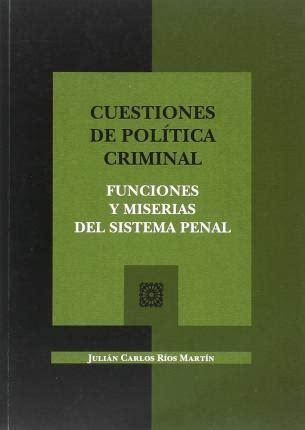 cuestiones de politica criminal funciones y miserias del sistema penal