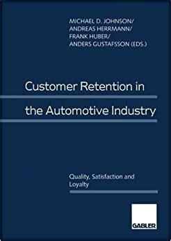 customer retention in the automotive industry quality satisfaction and loyalty