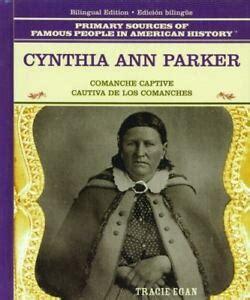 cynthia ann parker comanche captive cautiva de los comanches primary sources of famous people in american history