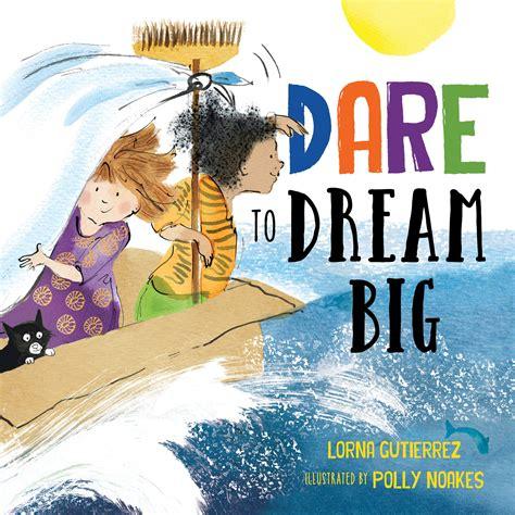 dare to dream a novel