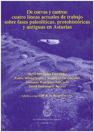 de cuevas y castros cuatro lineas actuales de trabajo sobre fases paleoliticas protohistoricas y antiguas en asturias