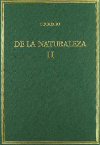 de la naturaleza vol ii libros iv vi alma mater