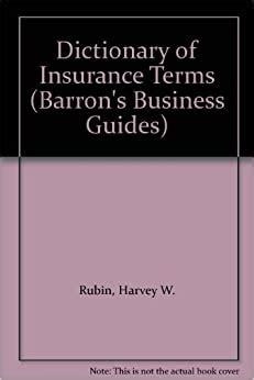 dictionary of insurance terms barron s business guides