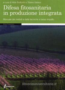 difesa fitosanitaria in produzione integrata manuale dei metodi e delle tecniche a basso impatto
