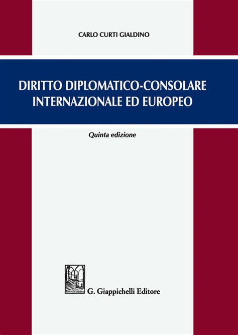 diritto diplomatico consolare internazionale ed europeo