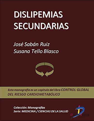 dislipemias secundarias capitulo del libro control global del riesgo cardiometabolico 1
