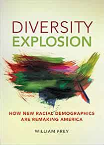 diversity explosion how new racial demographics are remaking america