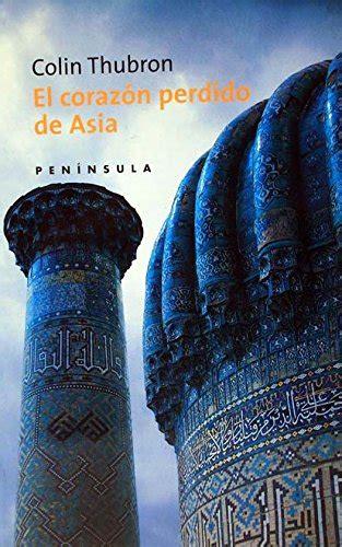 el corazon perdido de asia viajes