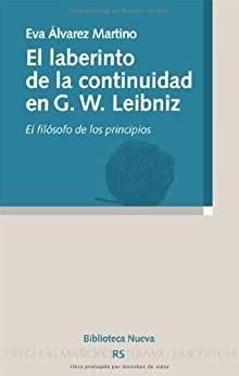 el laberinto de la continuidad en g w leibniz el filosofo de los principios razon y sociedad
