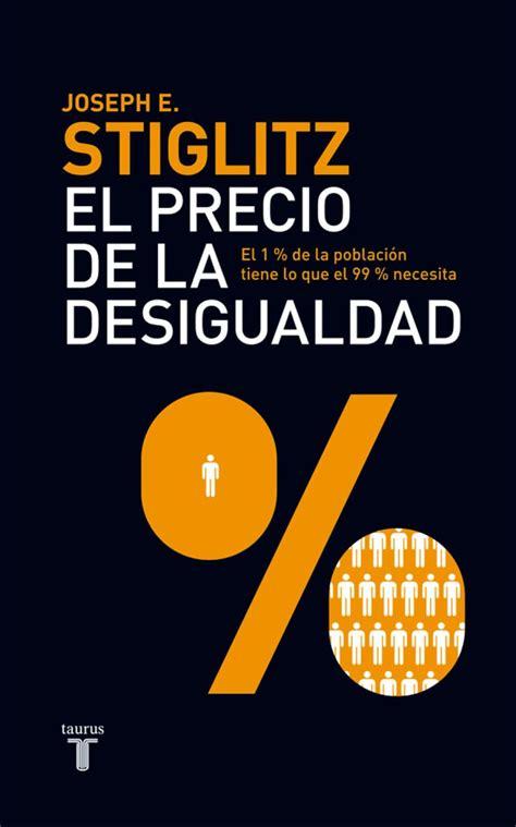 el precio de la desigualdad el 1 de poblacion tiene lo que el 99 necesita
