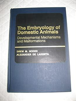 embryology of domestic animals developmental mechanisms and malformations
