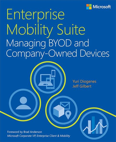 enterprise mobility suite managing byod and company owned devices it best practices microsoft press