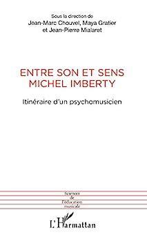 entre son et sens michel imberty itineraire d un psychomusicien sciences de l education musicale