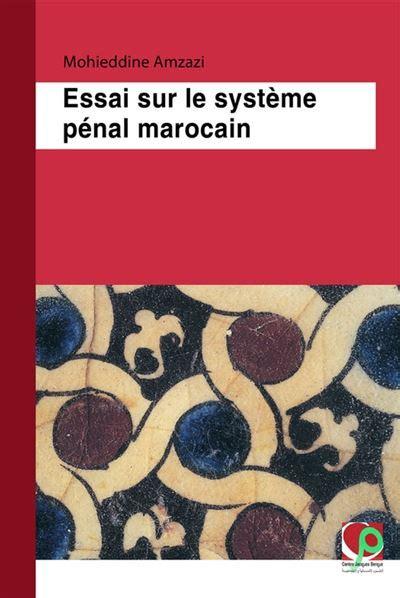 essai sur le systeme penal marocain description du maghreb