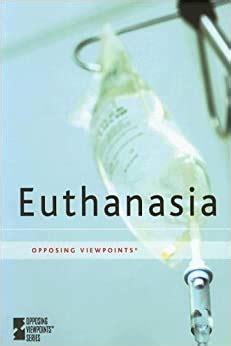 euthanasia opposing viewpoints
