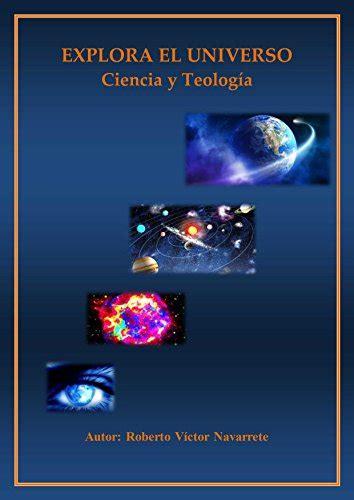 explora el universo ciencia y teologia