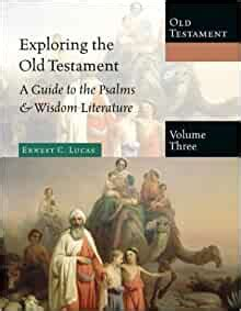 exploring the old testament a guide to the psalms and wisdom literature exploring the bible series book 3