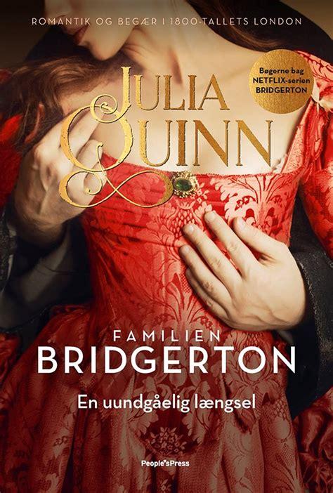 Familien Bridgerton En Uundgaelig Laengsel By Julia Quinn Ansh Rodriquez