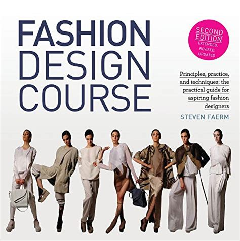 Read Fashion Design Course Principles Practice And Techniques The Practical Guide For Aspiring Fashion Designers Free Pdf