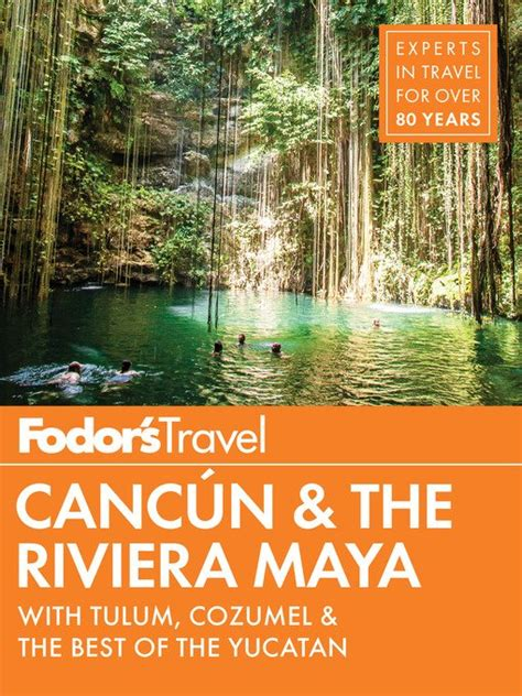 fodor s cancun and the riviera maya with tulum cozumel and the best of the yucatan full color travel guide