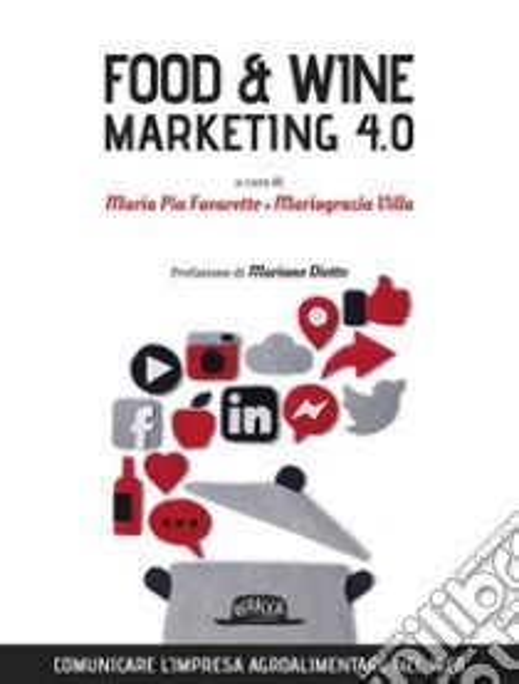 food and wine marketing 4 0 comunicare l impresa agroalimentare nel web