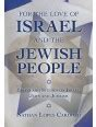 for the love of israel and the jewish people essays and studies on israel jews and judaism