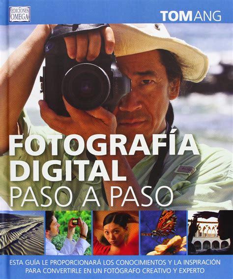 fotografia digital paso a paso foto cine y tv fotografia y video