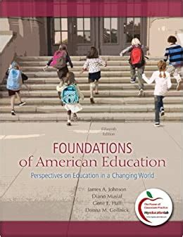 foundations of american education perspectives on education in a changing world 15th edition