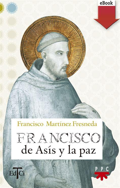 francisco de asis y el papa francisco ebook epub fc ppc