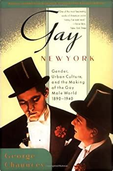 gay new york gender urban culture and the making of the gay male world 1890 1940