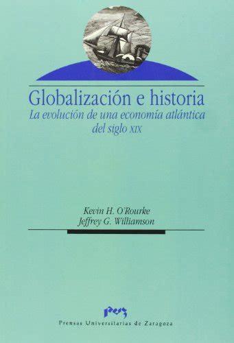 globalizacion e historia la evolucion de una economia atlantica del siglo xix ciencias sociales