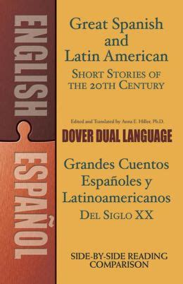 great spanish and latin american short stories of the 20th century a dual language book dover dual language spanish