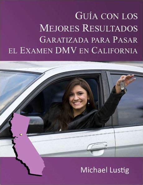 guia con los mejores resultados garatizada para pasar el examen dmv en california