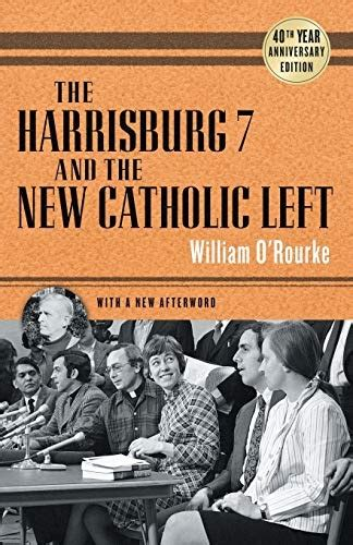 harrisburg 7 and the new catholic left 40th anniversary edition