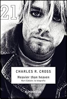 heavier than heaven kurt cobain la biografia