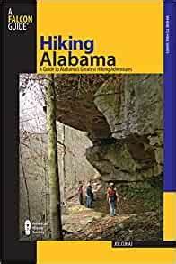 hiking alabama 2nd a guide to alabama s greatest hiking adventures state hiking guides series