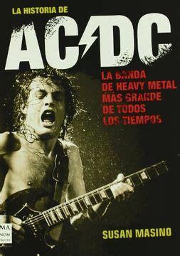 historia de ac dc la rock vatios y cerveza sin duda la obra definitiva sobre una de las bandas mas importantes de todos los tiempos musica ma non troppo