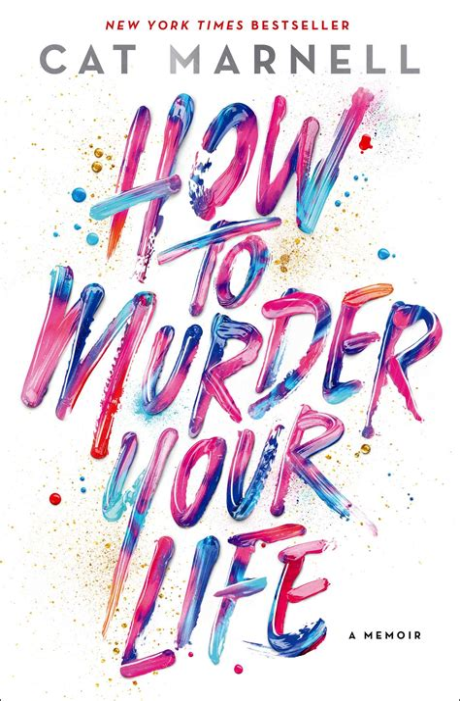 how to murder your life a memoir